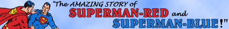The AMAZING STORY of SUPERMAN-RED and SUPERMAN-BLUE!